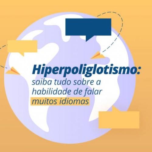 Hiperpoliglotismo: tudo sobre a habilidade...